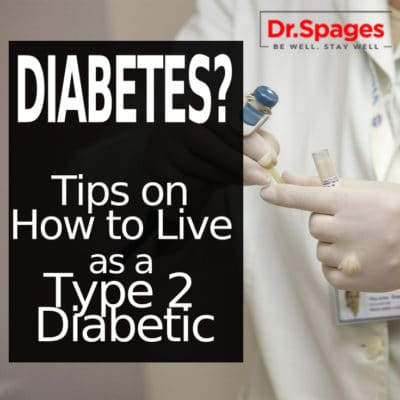 Tips on How to Live as a Type 2 Diabetic | Dr. Jonathan Spages